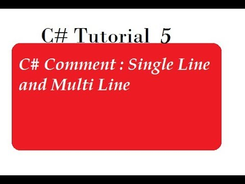 C# Comment : Single Line and Multi Line
