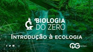 Introdução à ecologia | Biologia do Zero