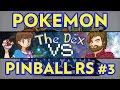 The Dex Vs Pokemon Pinball Ruby And Sapphire 3