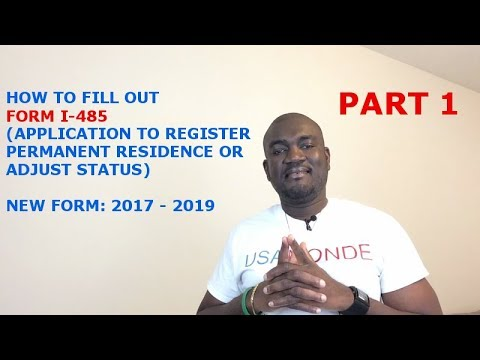 HOW TO FIILL OUT FORM I-485 (2017-2019) PART 1