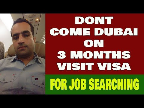 Don't Come Dubai On 3 Months Visit Visa For Job Searching