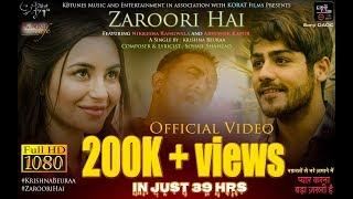 ZAROORI HAI | Krishna Beuraa | Abhishek Kapur | Nikkesha Rangwala | Bollywood Romantic Song 2019