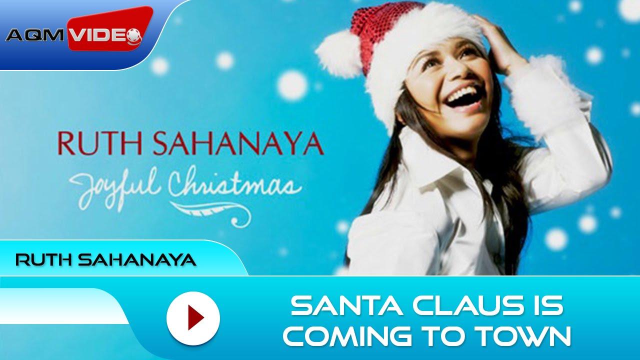 Ruth Sahanaya - Santa Claus Is Coming To Town