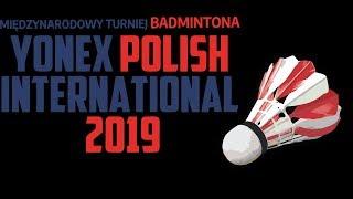 Download YONEX Polish International 2019 FINALS Video