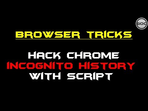 Hack Chrome Incognito Browsing History With Script | Browser Tricks | Gangs Of Coder | 2017