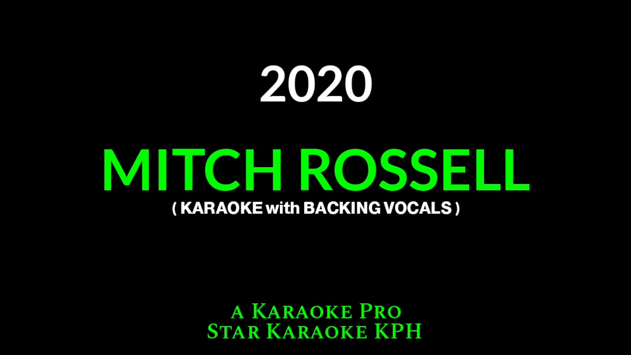 Mitch Rossell - 2020 ( KARAOKE with BACKING VOCALS )