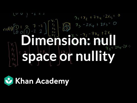 Dimension of the null space or nullity | Vectors and spaces | Linear Algebra | Khan Academy
