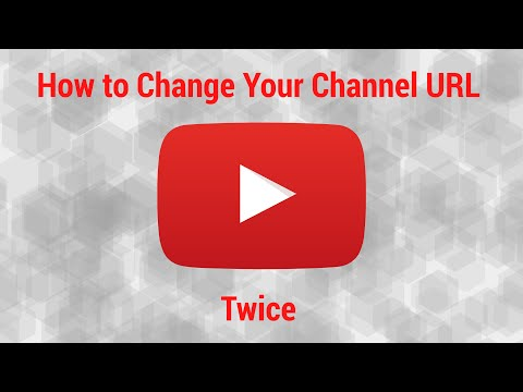 How To Change Your YouTube URL Twice - 2016