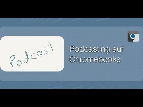 Podcasting auf dem Chromebook