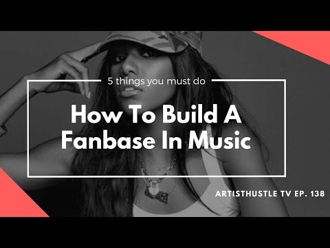 How To Build A Fanbase In Music: 5 Things You Must Do