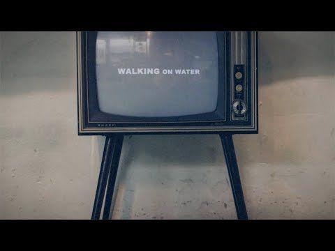 "NEEDTOBREATHE - ""WALKING ON WATER"" [Lyric Video]"