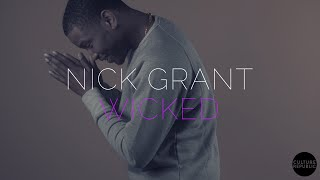 Nick Grant - WICKED