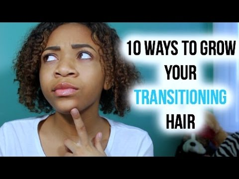 10 Ways to Grow Your Transitioning Hair!