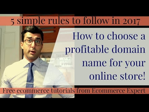 Ecommerce tutorial, #4 - 5 rules to choose the best domain name for your business in 2017!