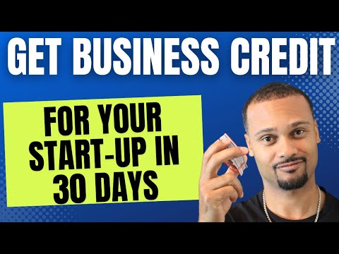 Build Business Credit For Your Start-Up in 30 Days