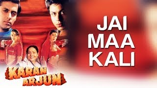 Jai Maa Kali - Video Song | Karan Arjun | Shahrukh Khan \u0026 Salman Khan | Kumar Sanu \u0026 Alka Yagnik