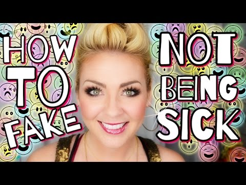 How To Fake Not Being Sick?!