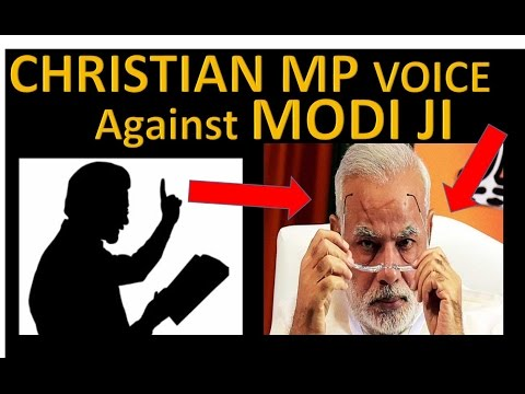 Modiji why are you not helping Christians ? MP Raises Voice