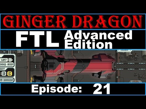 Ginger Dragon Plays: FTL Advanced Edition! Episode 21 [Federation Type C (Part 1)]
