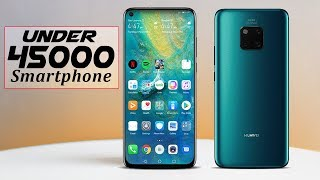 TOP 5 Best Smartphone Under 45000 In India 2019