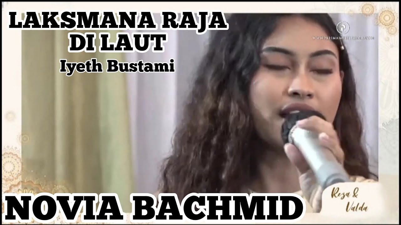 Download LAKSMANA RAJA DI LAUT ~ NOVIA BACHMID (LIVE PERNIKAHAN REZA & VALDA) MP3 Gratis