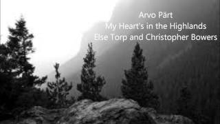 Arvo Prt  My Hearts In The Highlands  Else Torp And Christopher Bowers