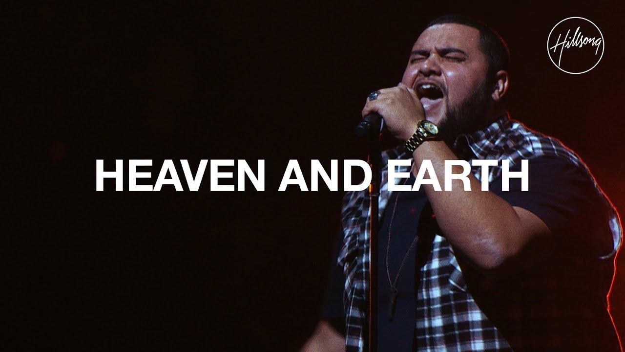 Heaven And Earth - Hillsong Worship