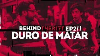 BEHIND THE RIFT - EP: 02 | DURO DE MATAR