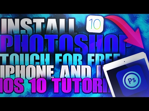 How To Install Adobe Photoshop TOUCH iOS 9 - 10/10.2.1 NO JAILBREAK FREE iPhone & iPad 2017