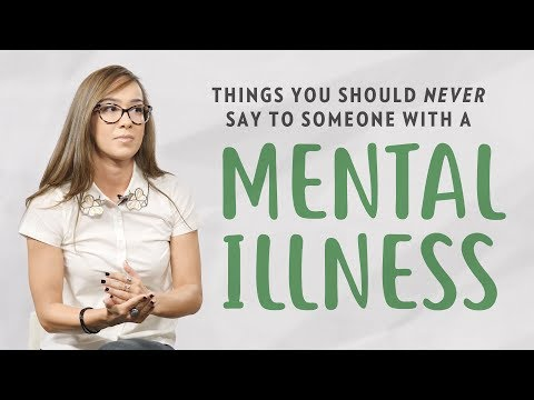 Things You Should NEVER Say to Someone with a Mental Illness | Mental Illness Awareness Week