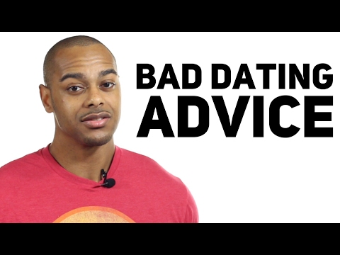 Bad Dating Advice | 4 tips you should take with a grain of salt
