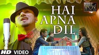 Hai Apna Dil l The Xpose l Himesh Reshammiya, Yo Yo Honey Singh