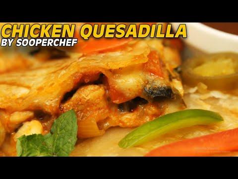 Chicken Quesadilla Recipe - SooperChef