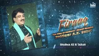 Sharma Ke Is Tareh - Ghazal Maestro  Zulfiqar A.K. Sabri | Firaaq I