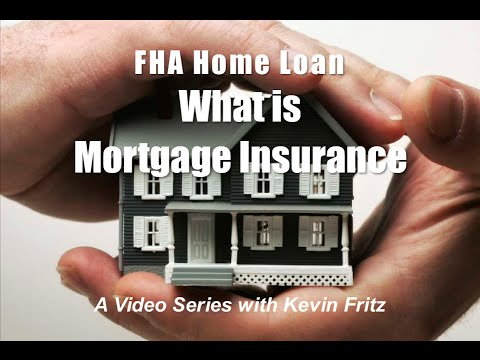 FHA Loan - What is Mortgage Insurance