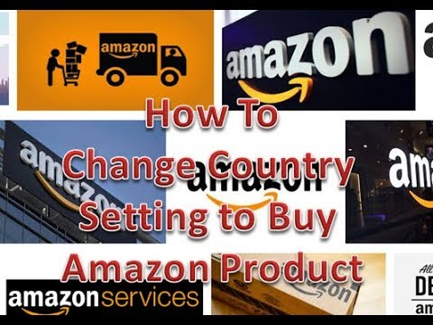 How to Change Country Settings to Buy Product In Amazon