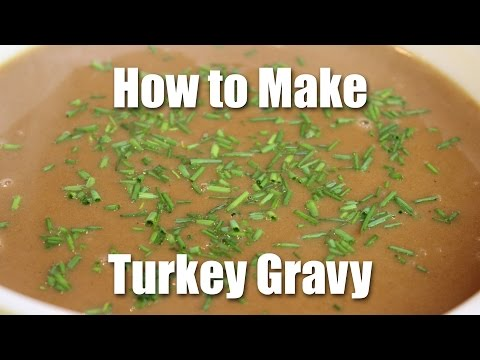 How to Make Homemade Gravy - Turkey Gravy Recipe