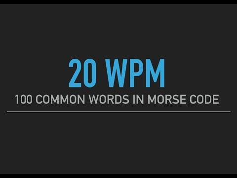 100 most common English words in Morse Code @20wpm