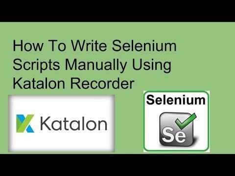 How To Write Selenium Scripts Manually Using Katalon Recorder