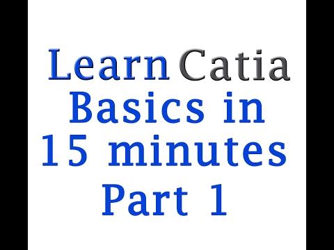 Learn catia V5 Tutorials for beginners V5 : Catia V5 basics in 15 minutes.