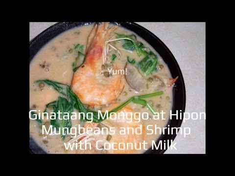 Ginataang Monggo at Hipon Mungbeans and Shrimp with Coconut Milk