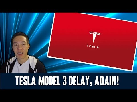 Nukem384 News: Tesla Model 3 Delay, Again