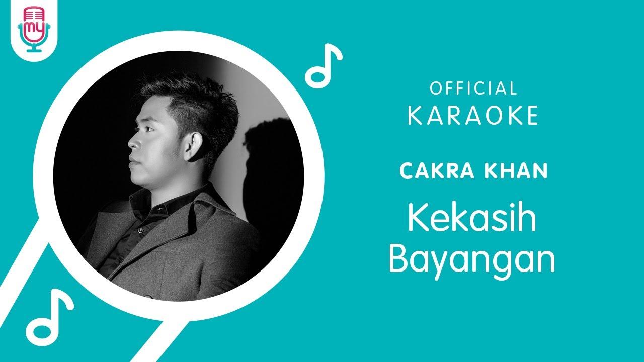 Download Cakra Khan – Kekasih Bayangan (Official Karaoke Version) MP3 Gratis