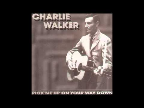 Charlie Walker - You Can't Get There From Here