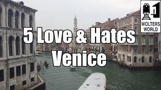 Visit Venice: Five Things You Will Love & Hate about Visiting Venice, Italy