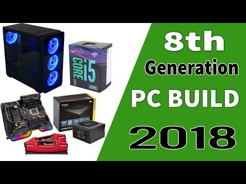 Intel Core i5 8400 | 4K | 8th Generation Gaming  PC Builds 2018