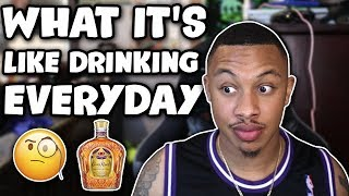 What Its Like Drinking Alcohol Everyday
