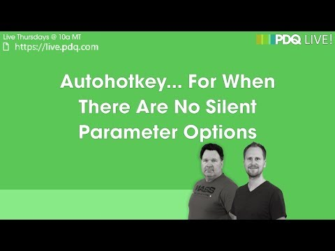 PDQ Live! : Autohotkey... For When There Are No Silent Parameter Options