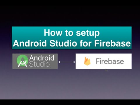 How to setup Android Studio for Firebase
