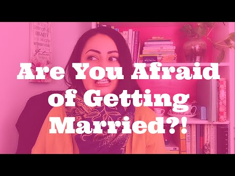 Why You're Afraid to Get Married (And How to Overcome It!)